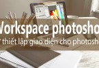 workspace-photoshop blog học photoshop