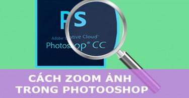 cách zoom ảnh trong photoshop