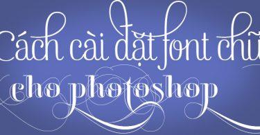 cách cài đặt font chữ cho photoshop